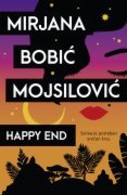 KNJIGA HAPPY END - MIRJANA BOBIC MOJSILO