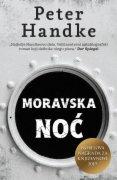 KNJIGA MORAVSKA NOC - PETER HANDKE 14.02